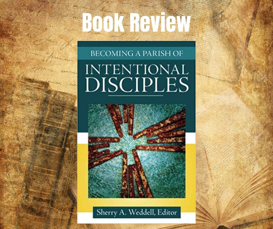 Book Review: Becoming a Parish of Intentional Disciples