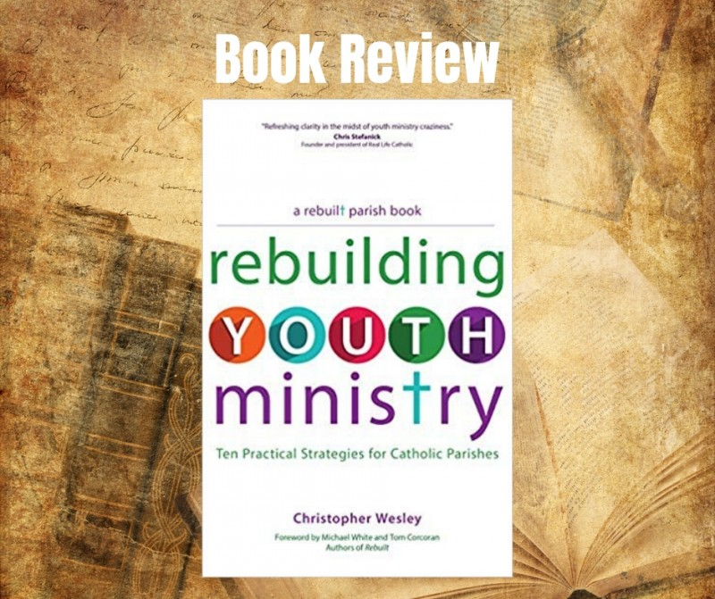 Book Review - Rebuilding Youth Ministry