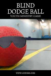Blind Dodge Ball Youth Ministry Game