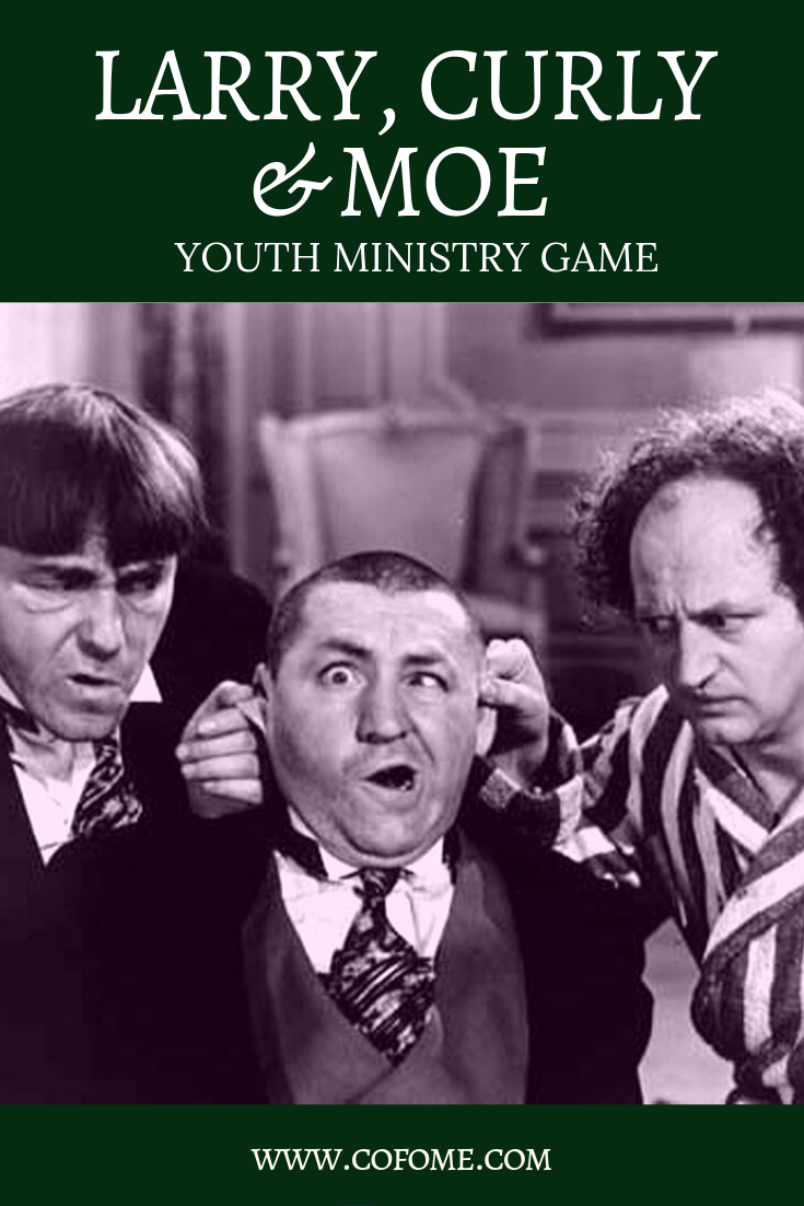 Larry Curly Moe - Youth Ministry Game