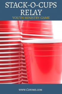 Stack - O - Cups Youth Group Relay